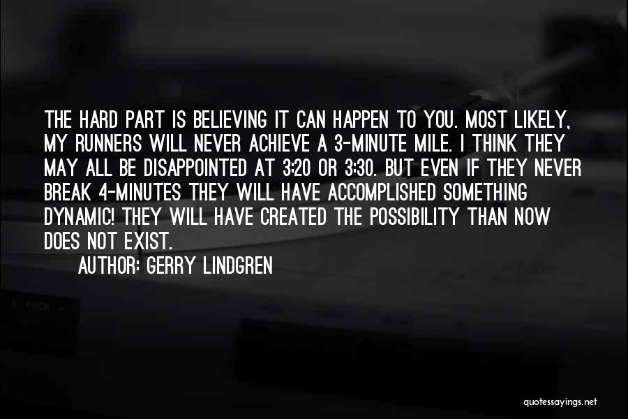Believe To Achieve Quotes By Gerry Lindgren