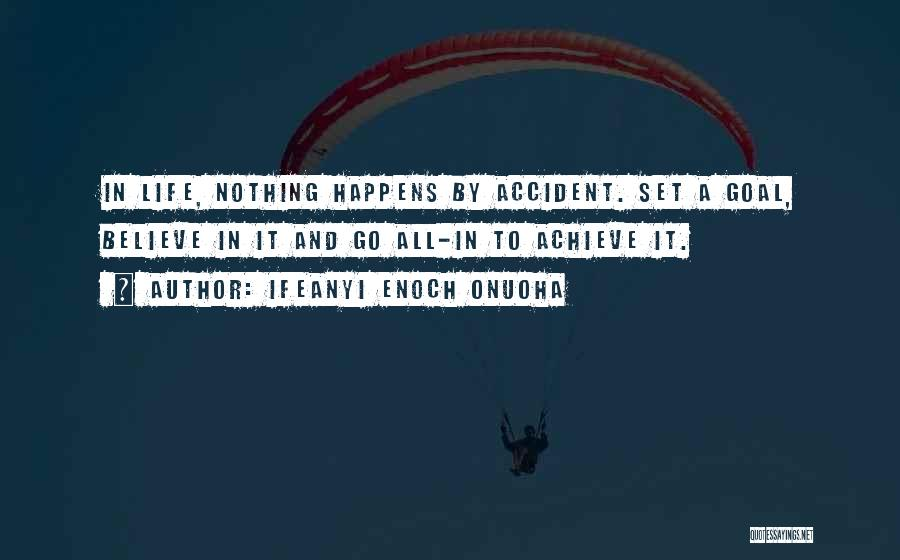 Believe To Achieve Quotes By Ifeanyi Enoch Onuoha