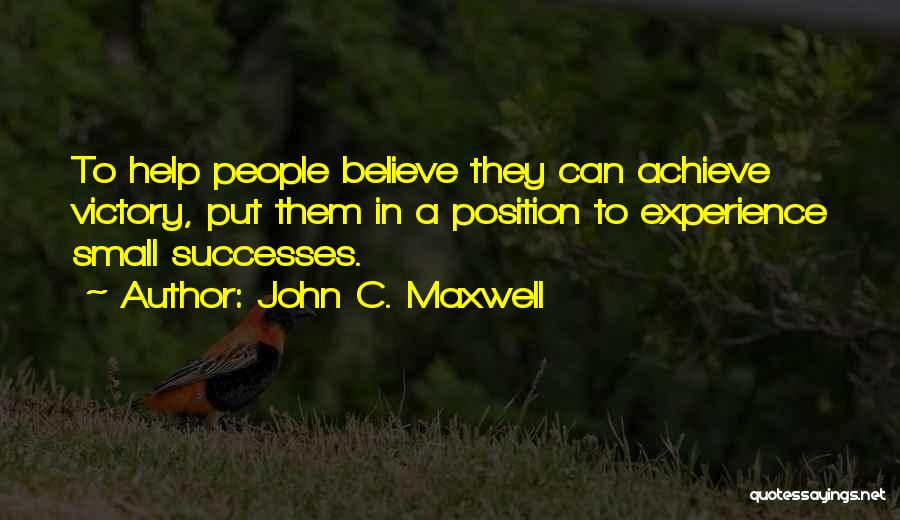 Believe To Achieve Quotes By John C. Maxwell