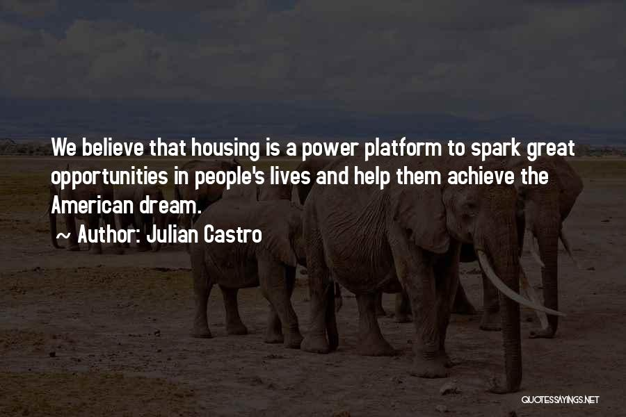 Believe To Achieve Quotes By Julian Castro