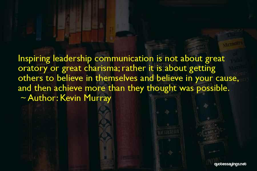 Believe To Achieve Quotes By Kevin Murray