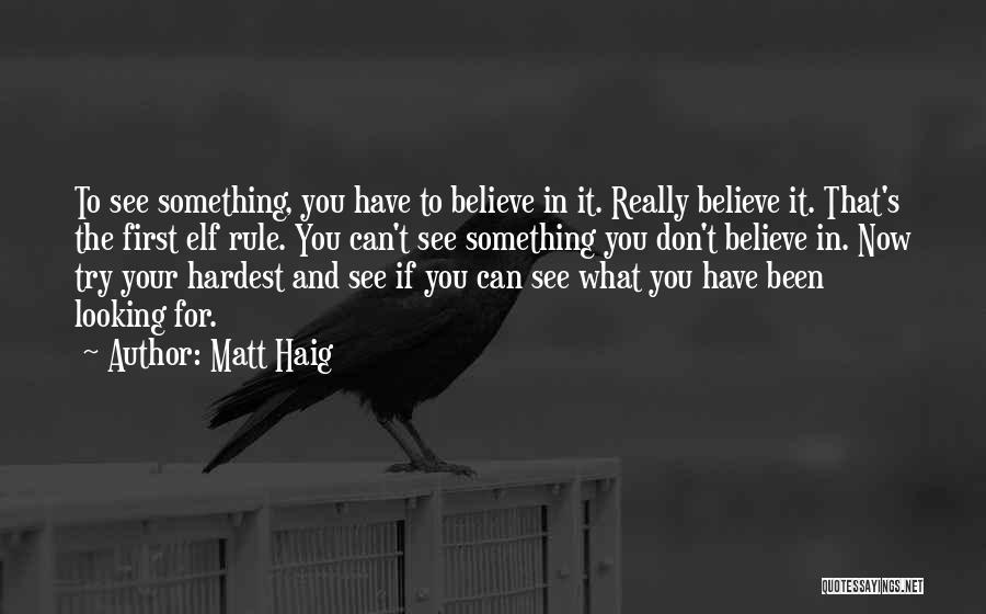 Believe To Achieve Quotes By Matt Haig
