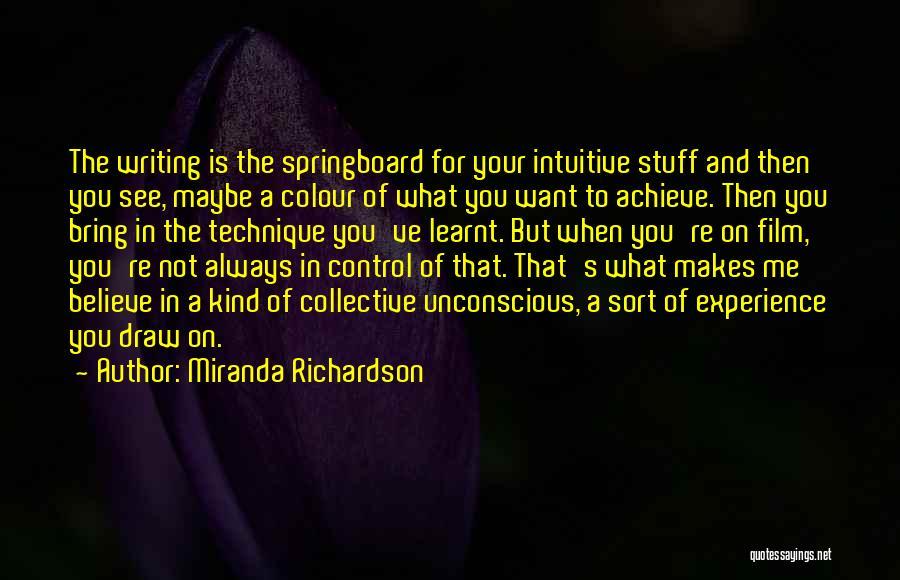 Believe To Achieve Quotes By Miranda Richardson
