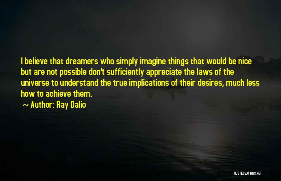 Believe To Achieve Quotes By Ray Dalio