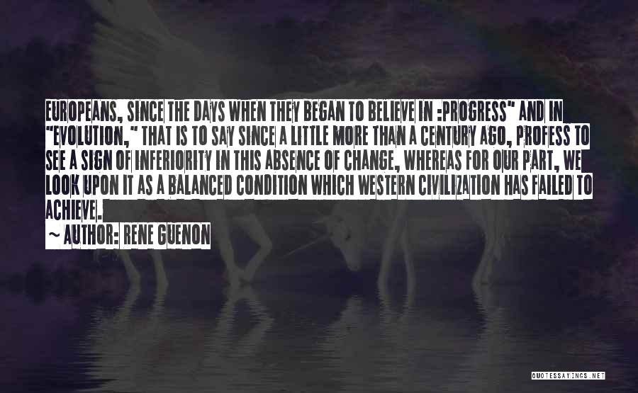 Believe To Achieve Quotes By Rene Guenon