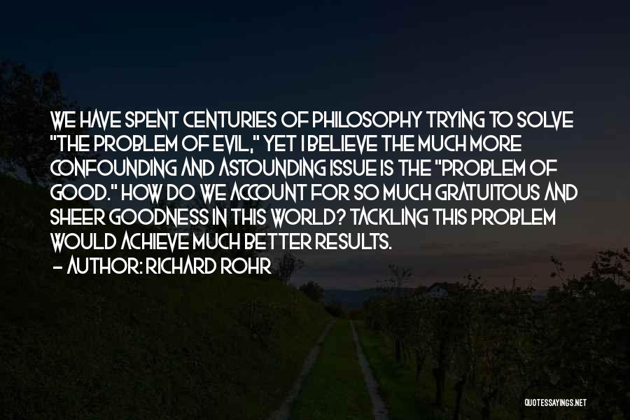 Believe To Achieve Quotes By Richard Rohr