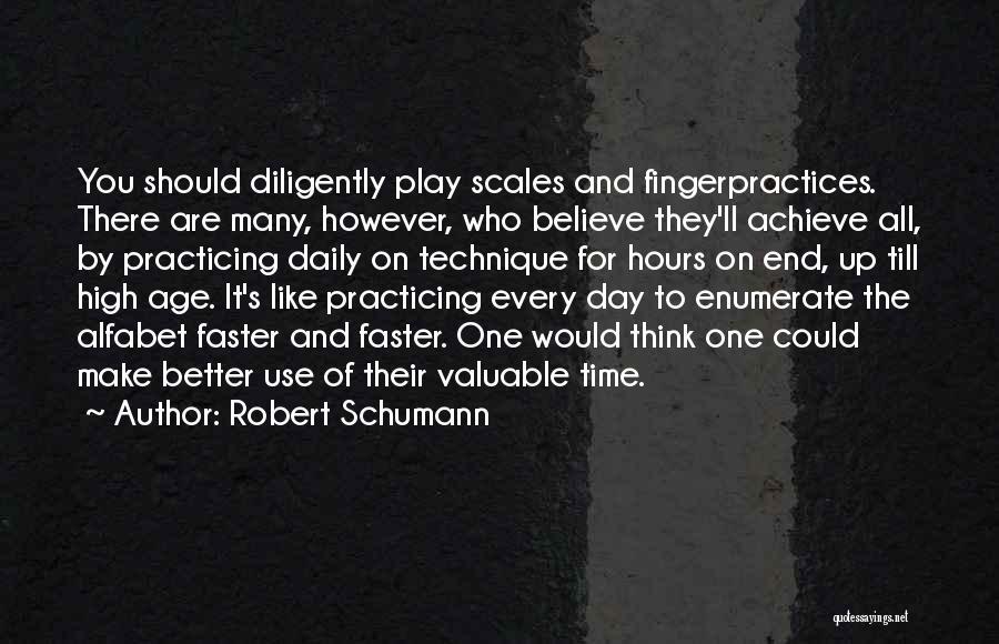 Believe To Achieve Quotes By Robert Schumann