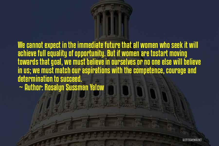 Believe To Achieve Quotes By Rosalyn Sussman Yalow