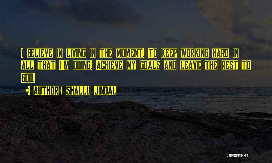 Believe To Achieve Quotes By Shallu Jindal