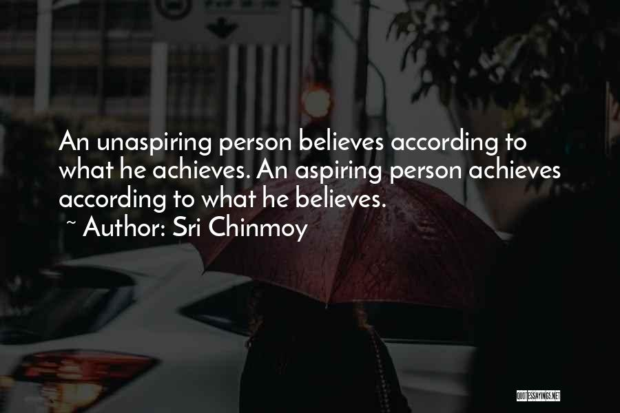 Believe To Achieve Quotes By Sri Chinmoy