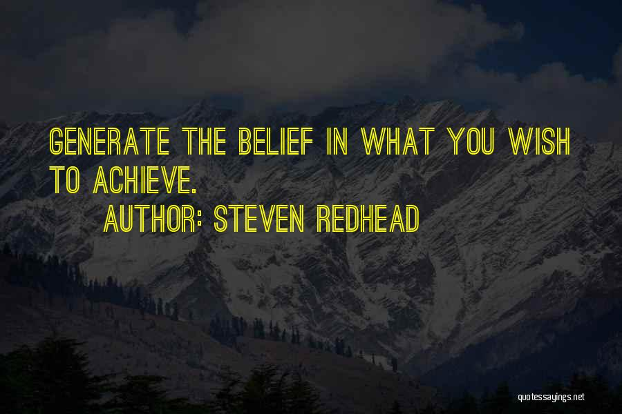 Believe To Achieve Quotes By Steven Redhead