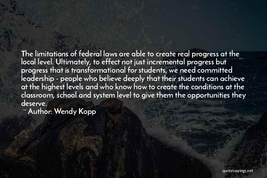 Believe To Achieve Quotes By Wendy Kopp
