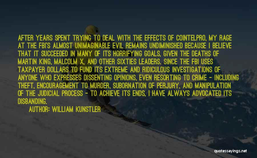 Believe To Achieve Quotes By William Kunstler