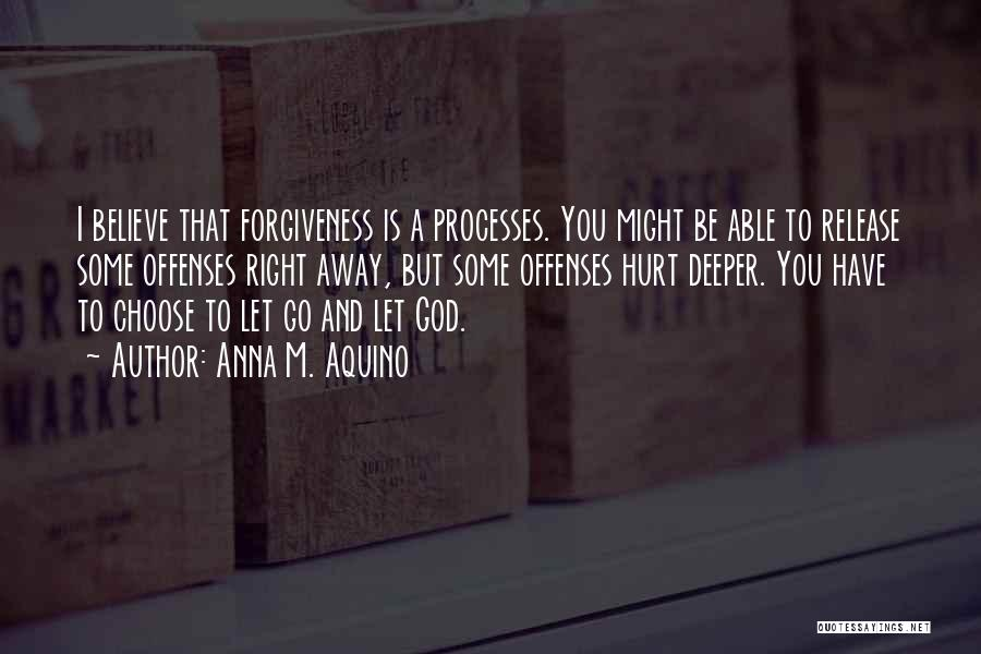 Believe To God Quotes By Anna M. Aquino