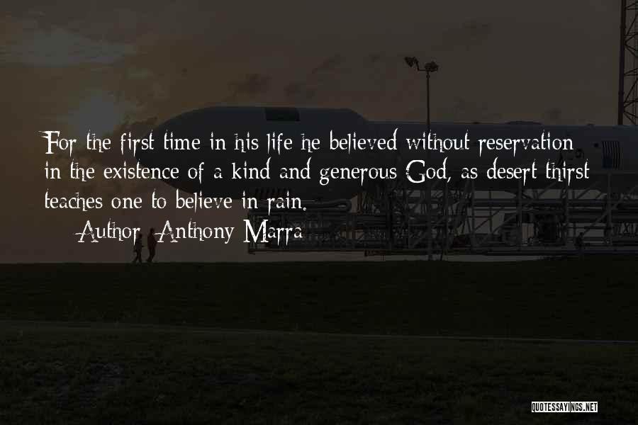 Believe To God Quotes By Anthony Marra