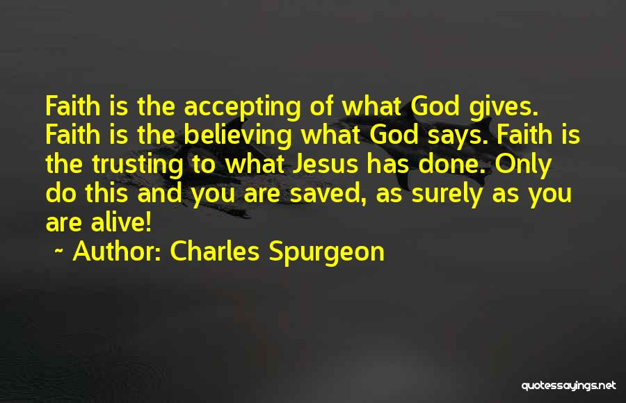 Believe To God Quotes By Charles Spurgeon
