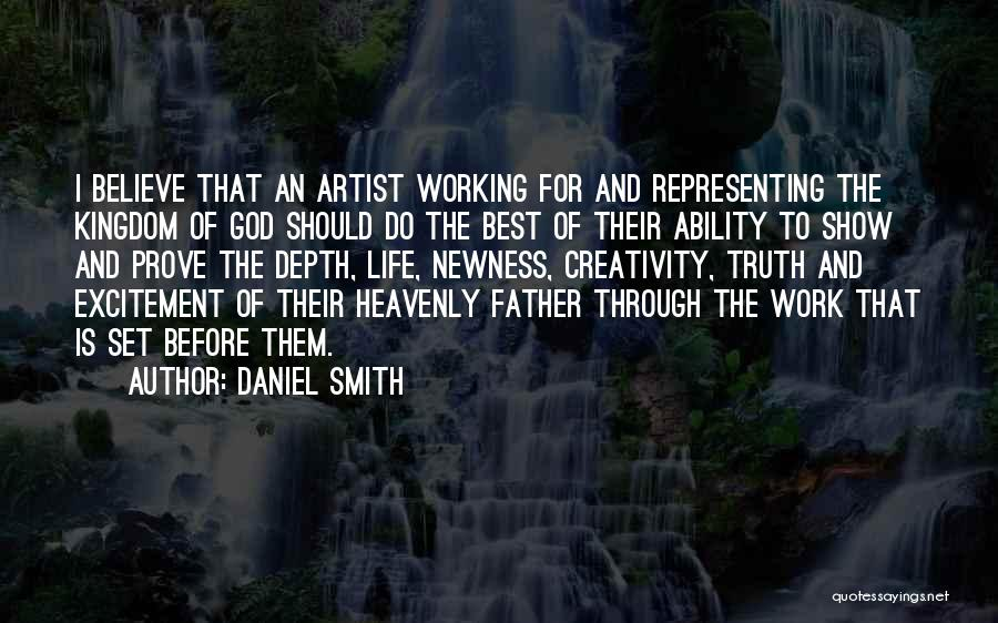 Believe To God Quotes By Daniel Smith