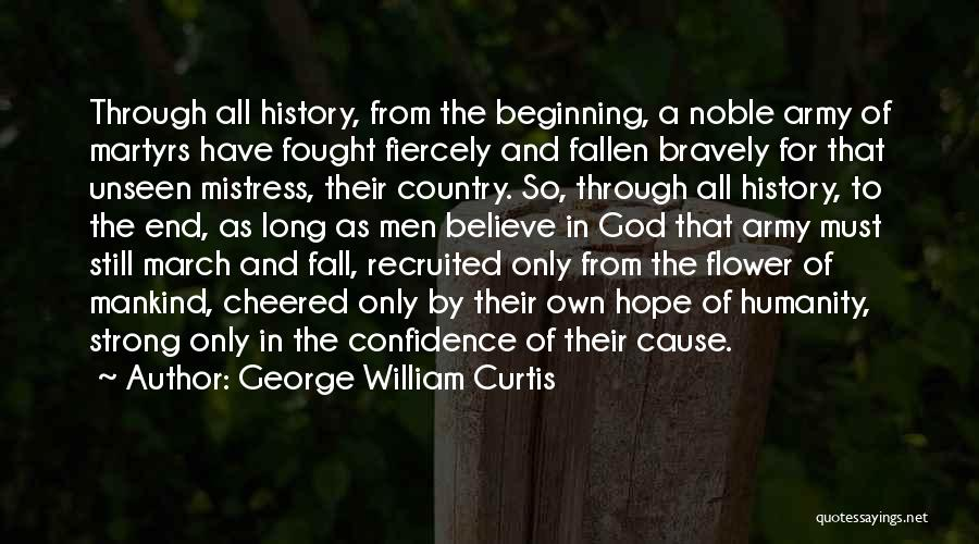 Believe To God Quotes By George William Curtis