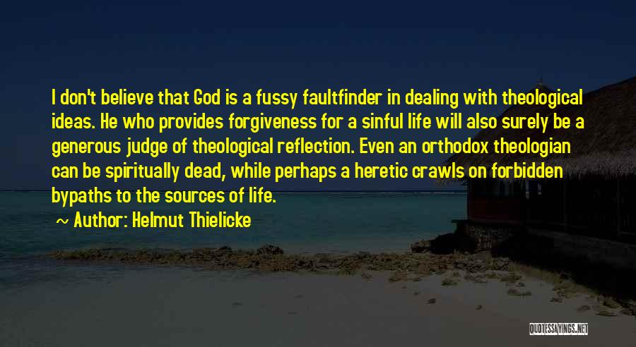 Believe To God Quotes By Helmut Thielicke