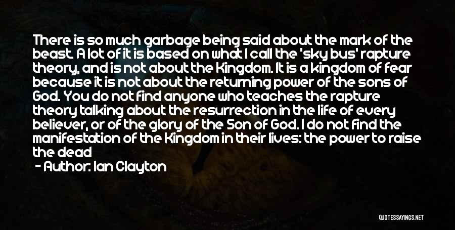 Believe To God Quotes By Ian Clayton