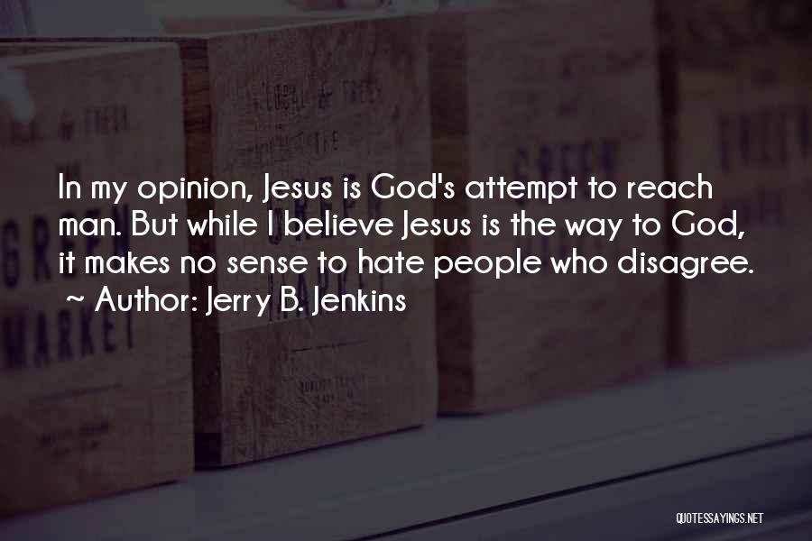 Believe To God Quotes By Jerry B. Jenkins