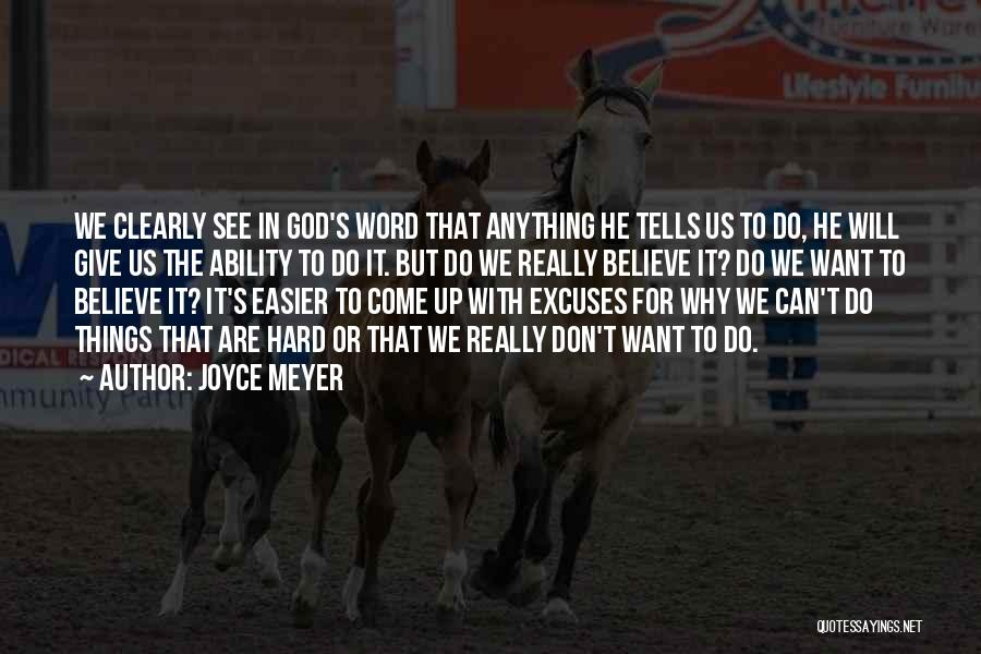 Believe To God Quotes By Joyce Meyer