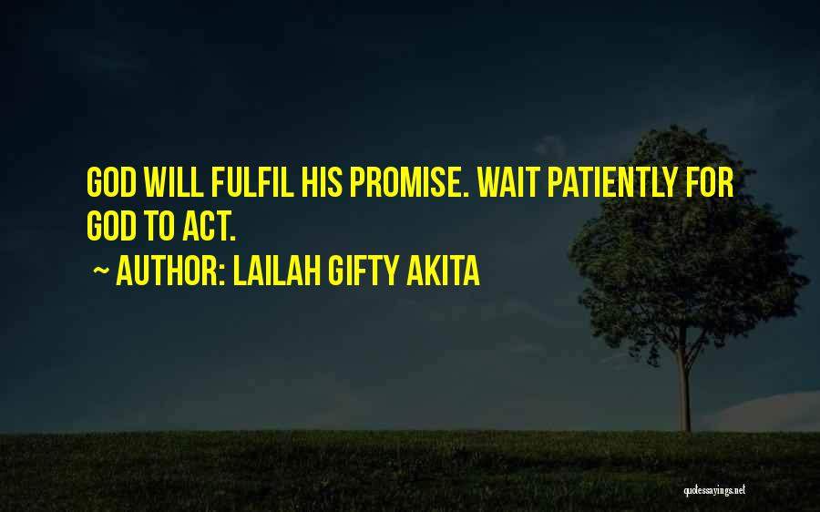 Believe To God Quotes By Lailah Gifty Akita