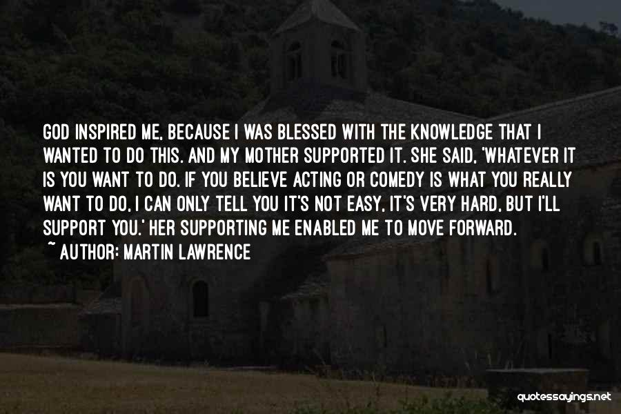 Believe To God Quotes By Martin Lawrence