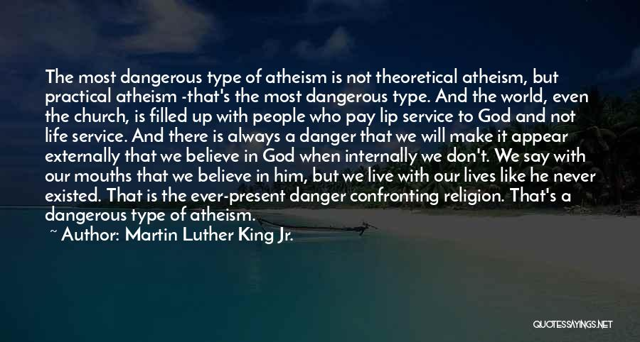 Believe To God Quotes By Martin Luther King Jr.