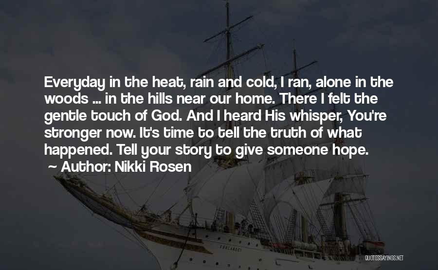 Believe To God Quotes By Nikki Rosen