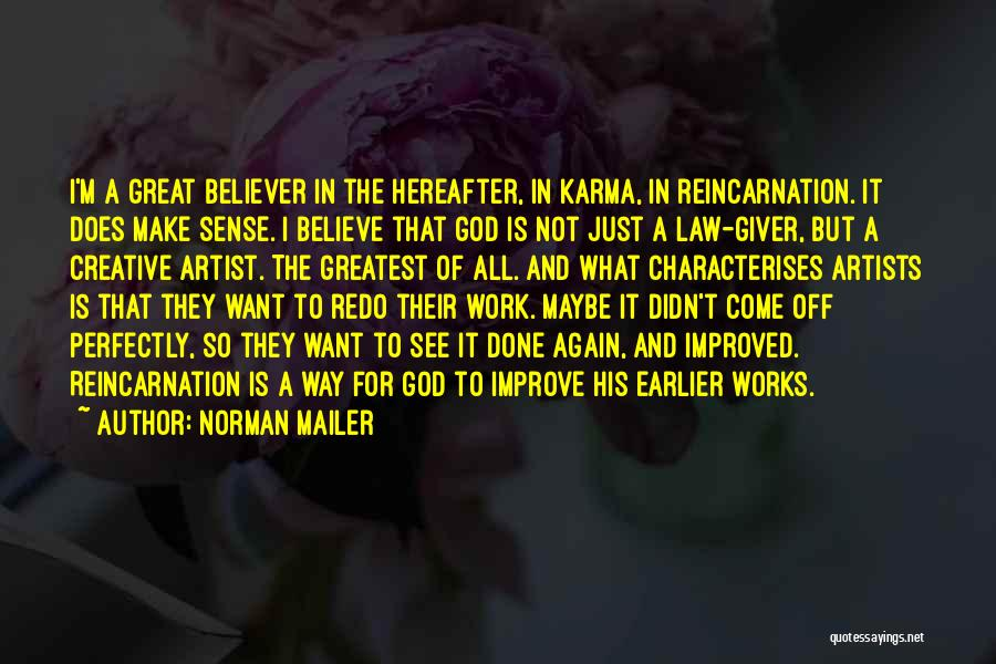 Believe To God Quotes By Norman Mailer
