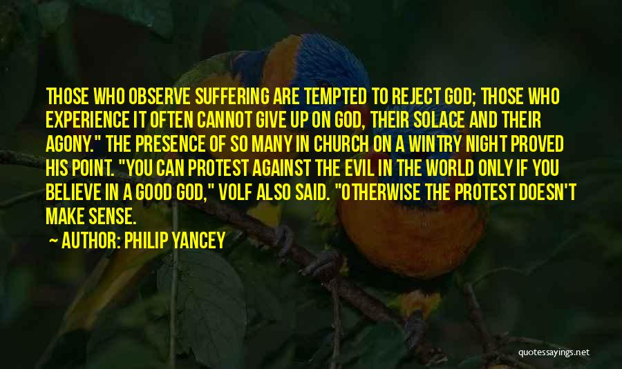 Believe To God Quotes By Philip Yancey