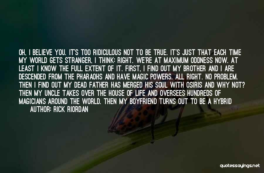 Believe To God Quotes By Rick Riordan
