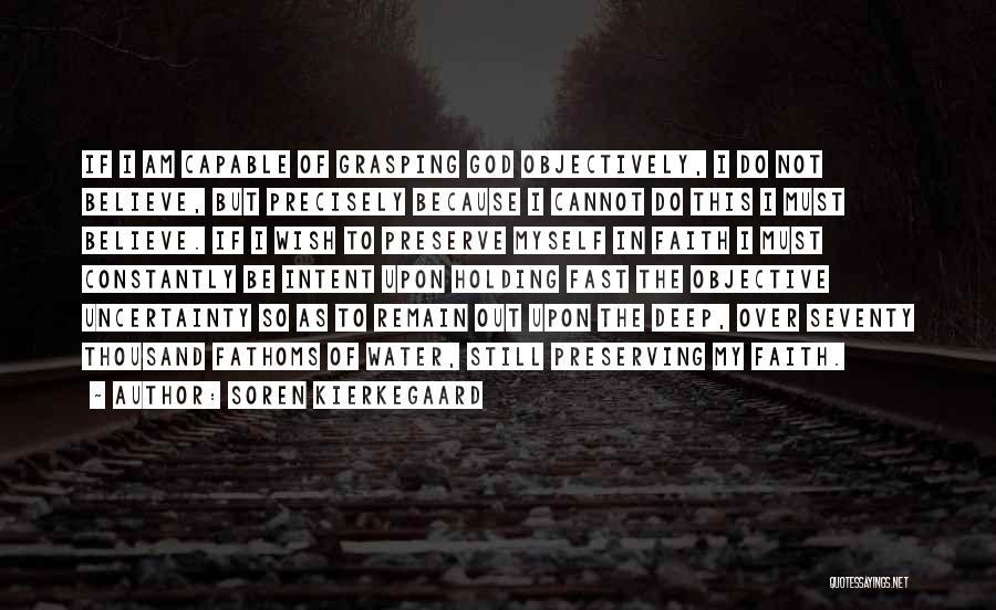 Believe To God Quotes By Soren Kierkegaard