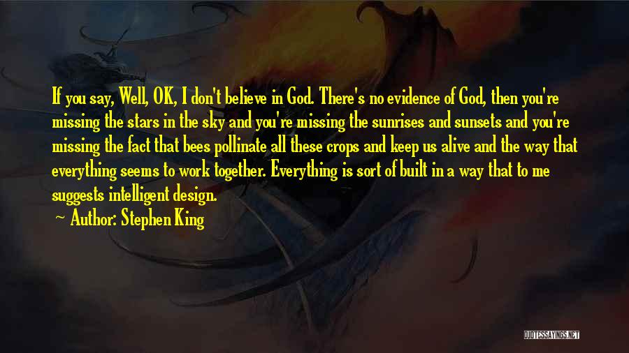Believe To God Quotes By Stephen King