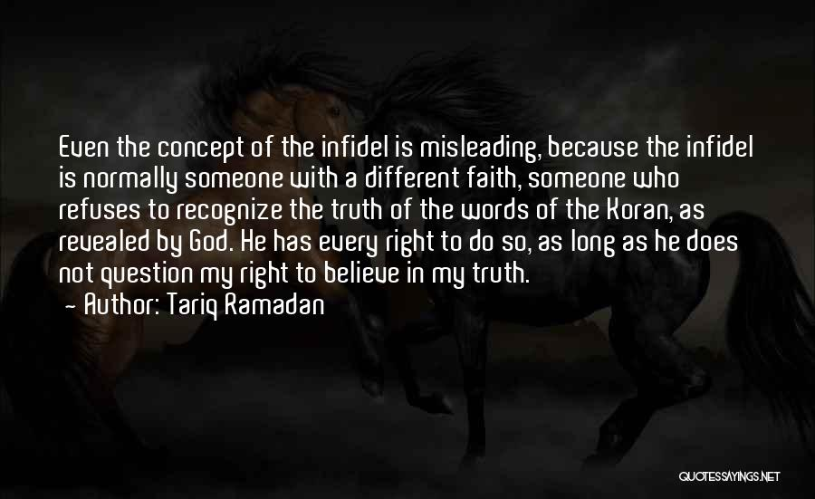 Believe To God Quotes By Tariq Ramadan