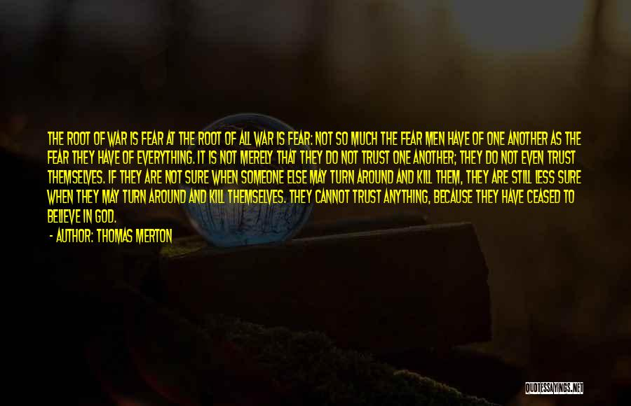 Believe To God Quotes By Thomas Merton