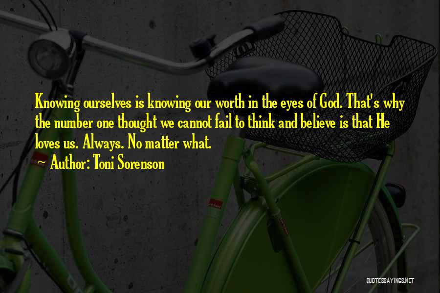 Believe To God Quotes By Toni Sorenson