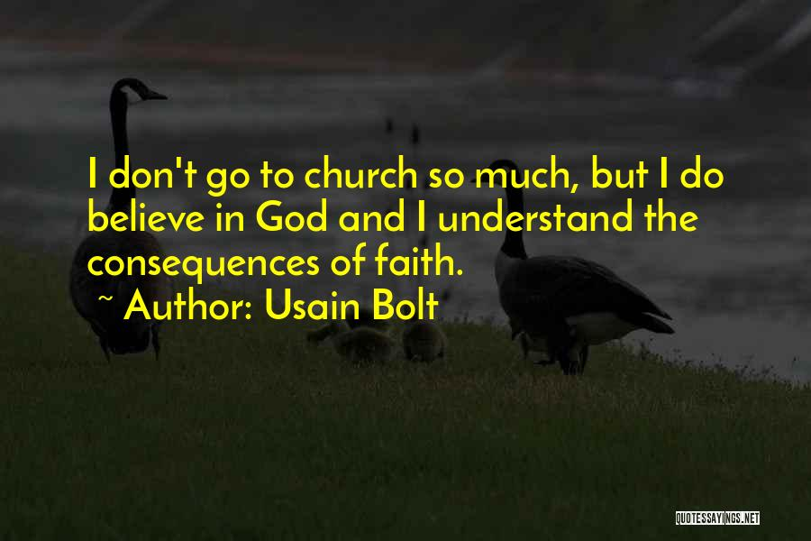 Believe To God Quotes By Usain Bolt