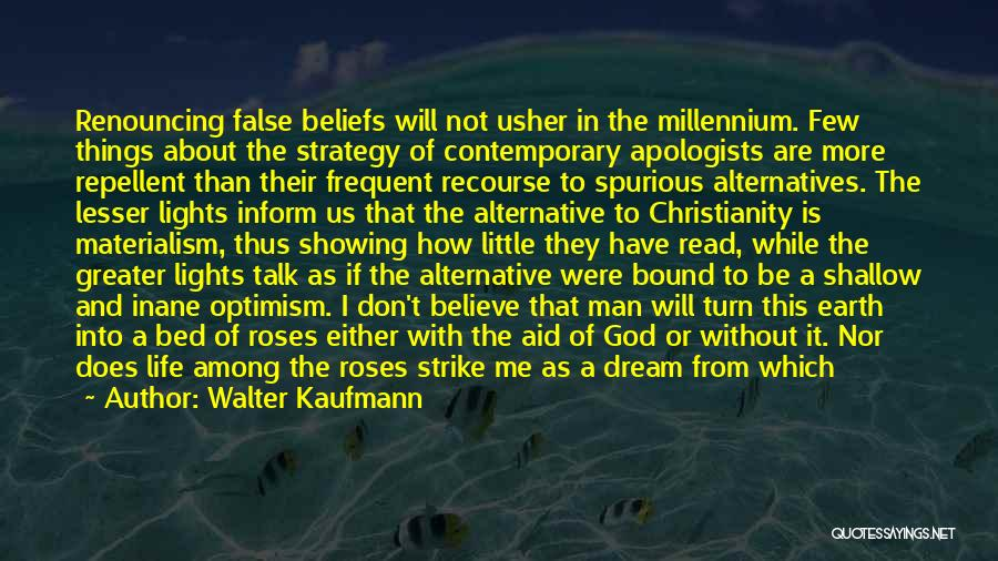 Believe To God Quotes By Walter Kaufmann