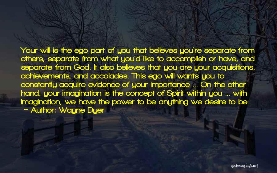 Believe To God Quotes By Wayne Dyer