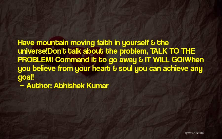 Believe You Can Achieve Quotes By Abhishek Kumar