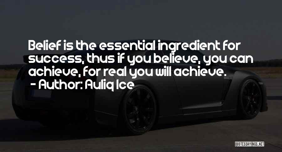 Believe You Can Achieve Quotes By Auliq Ice