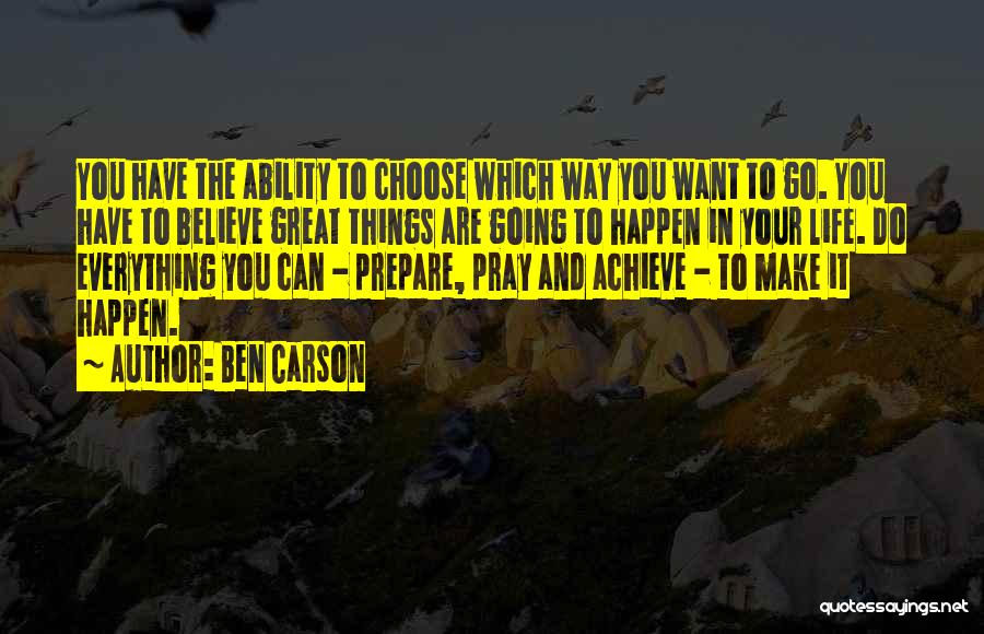 Believe You Can Achieve Quotes By Ben Carson