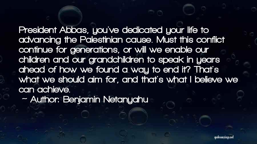 Believe You Can Achieve Quotes By Benjamin Netanyahu