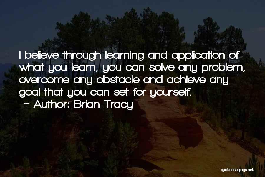 Believe You Can Achieve Quotes By Brian Tracy