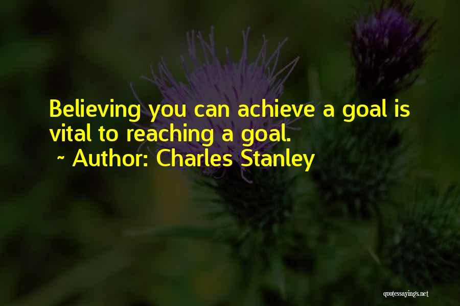 Believe You Can Achieve Quotes By Charles Stanley