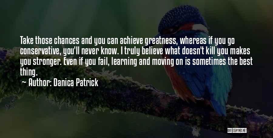 Believe You Can Achieve Quotes By Danica Patrick