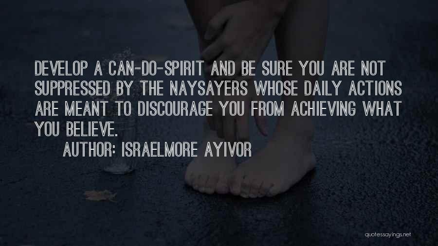 Believe You Can Achieve Quotes By Israelmore Ayivor