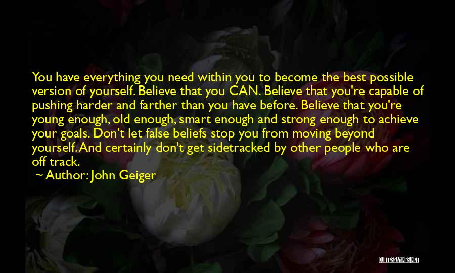 Believe You Can Achieve Quotes By John Geiger